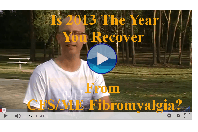 Is 2013 The Year You Recover from CFS - ME - Fibromyalgia Final version 2
