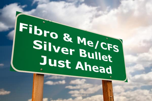 sign saying fibro & ME/CFS Silver Bullet Just Ahead