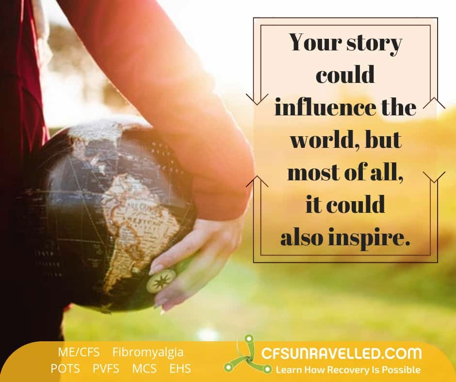 Inspiring others with your story and be their strength to keep going from MECFS POTS Fibromyalgia
