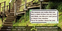 Discovering your power to choose your emotion with MECFS POTS Fibromyalgia
