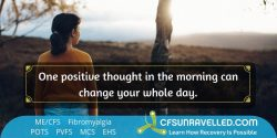 The power of positive thinking with MECFS POTS Fibromyalgia