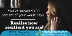 Stronger and better during worst days with MECFS POTS Fibromyalgia