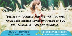 MECFS POTS Fibromyalgia Inspiration to believe in yourself