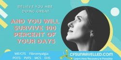 Surviving 100 percent of your days with MECFS POTS Fibromyalgia