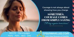 MECFS POTS Fibromyalgia Courage and Bravery