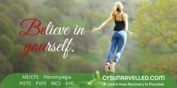 Inspiration to people with MECFS POTS Fibromyalgia to believe in themselves