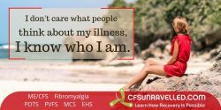 MECFS POTS Fibromyalgia I know who I am and no one can change that