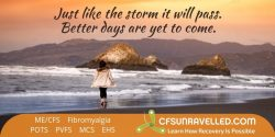 MECFS POTS Fibromyalgia Never give up believing that there is hope for better days to come