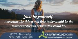 Inspiration about life and bravery with MECFS POTS Fibromyalgia