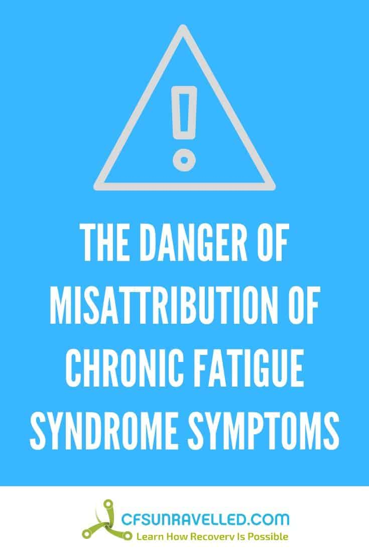 Danger of misattributing ME/CFS symptoms sign