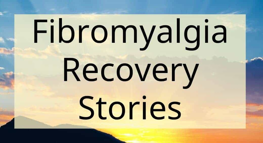 sunset background with words Fibromyalgia recovery stories