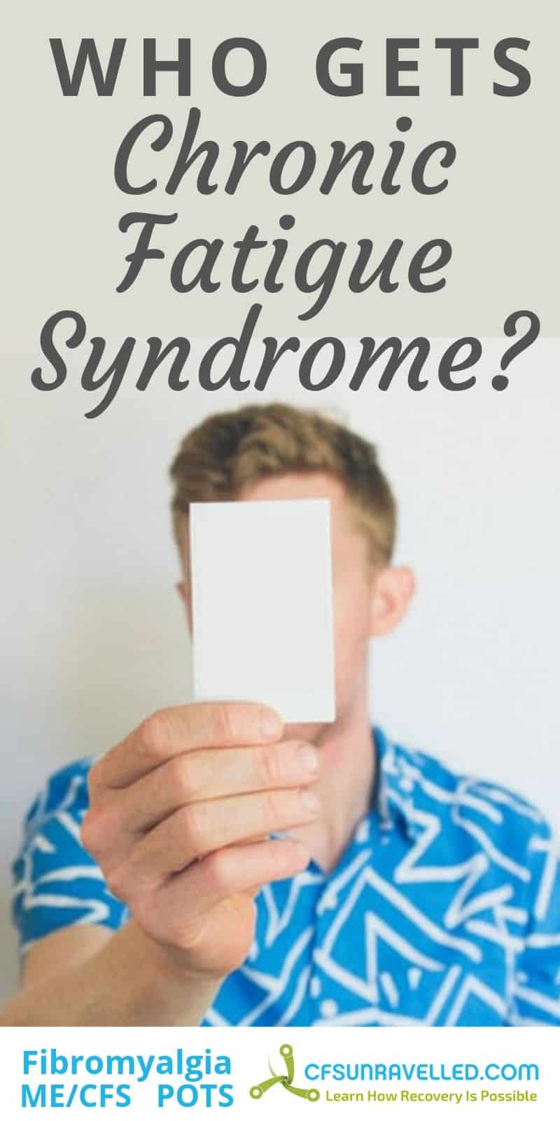 man holding card in front of face with headline who gets chronic fatigue syndrome