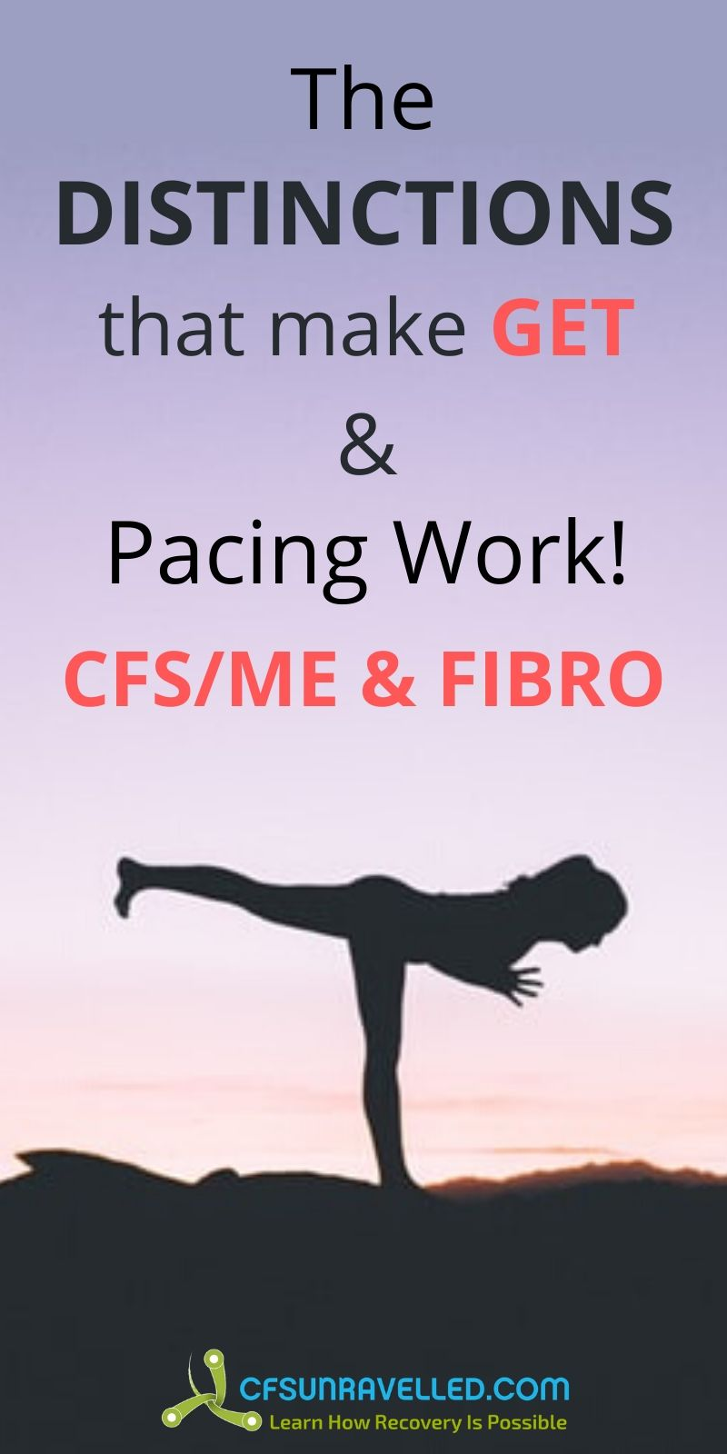 Silhouette woman on top of mountain with text about the distinctions that make get and pacing work with CFSME and Fibromyalgia