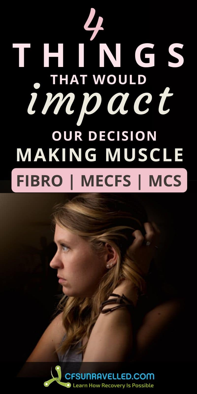 Woman in side view with 4 things  that would impact our decision making muscle with Fibromyalgia MECFS and MCS